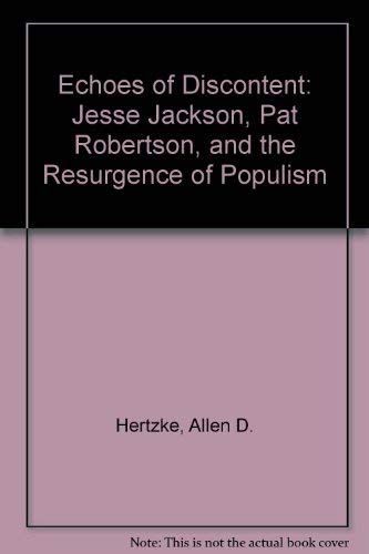 9780871876409: Echoes of Discontent: Jesse Jackson, Pat Robertson, and the Resurgence of Populism