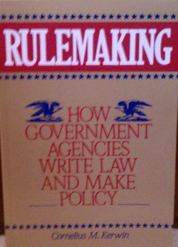 9780871876737: Rulemaking: How Government Agencies Write Law and Make Policy