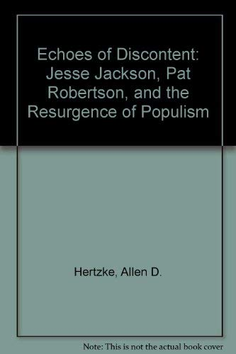 Echoes of Discontent: Jesse Jackson, Pat Robertson, and the Resurgence of Populism