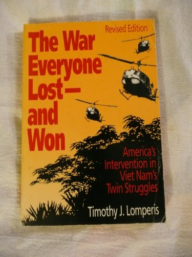 9780871878250: The War Everyone Lost-And Won: America's Intervention in Vietnam's Twin Struggles