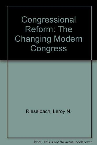 9780871878380: Congressional Reform: The Changing Modern Congress