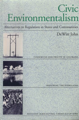 9780871879486: Civic Environmentalism: Alternatives to Regulation in States and Communities