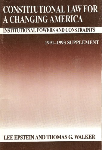 9780871879509: Constitutional Law for Changine America: Institutional Powers and Constraints (1991-1993 Supplement)