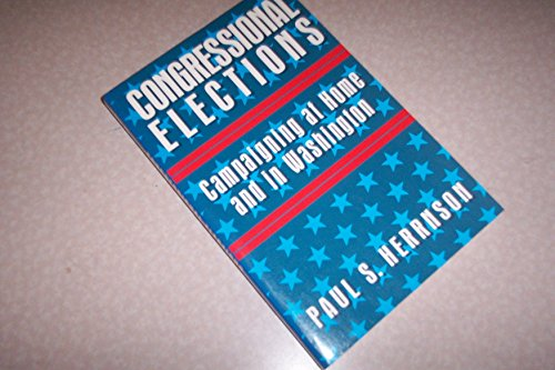 9780871879721: Congressional Elections: Campaigning at Home and in Washington
