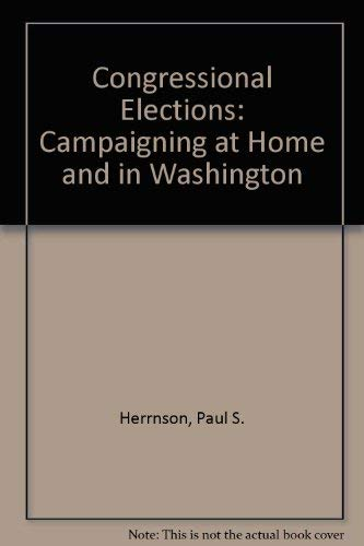 9780871879738: Congressional Elections: Campaigning at Home and in Washington