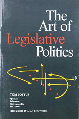 9780871879806: The Art of Legislative Politics