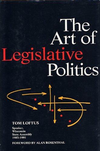 9780871879813: The Art of Legislative Politics