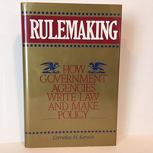 9780871879936: Rulemaking: How Government Agencies Write Law and Make Policy