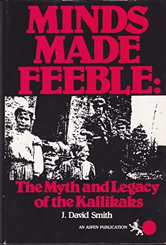 9780871890931: Minds Made Feeble: Myth and Legacy of the Kallikaks