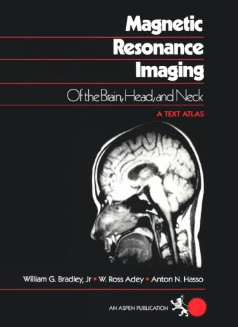 9780871890948: Magnetic Resonance Imaging of the Brain, Head and Neck: A Text-atlas
