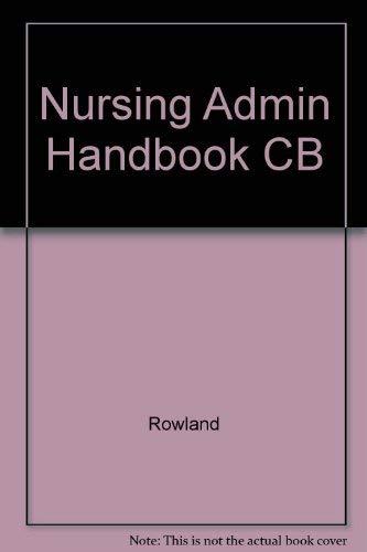 Nursing Admin Handbook CB (0871892294) by Rowland