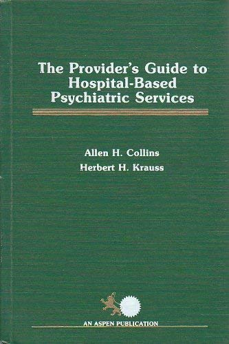 9780871892324: Provider's Guide to Hospital-based Psychiatric Services