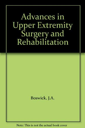 9780871892867: Advances in upper extremity surgery and rehabilitation