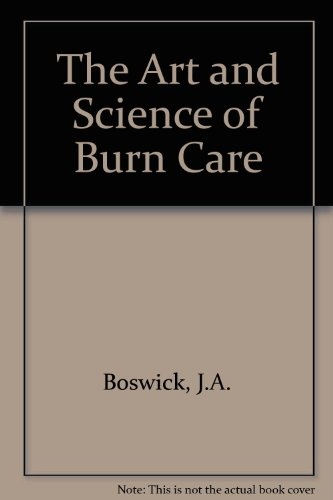 9780871896018: The Art and Science of Burn Care