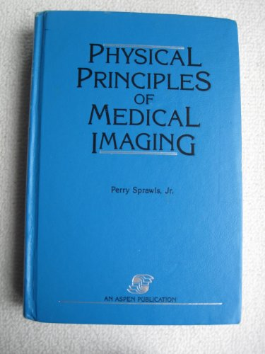 9780871896445: Physical Principles of Medical Imaging