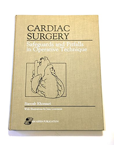 9780871897596: Cardiac Surgery: Safeguards and Pitfalls in Operative Technique