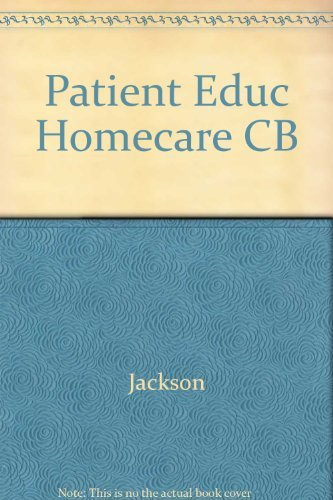 9780871897695: Patient Education in Home Care: A Practical Guide to Effective Teaching and Documentation