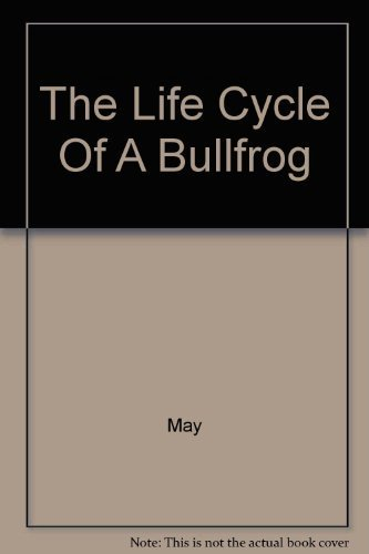9780871912336: The Life Cycle Of A Bullfrog