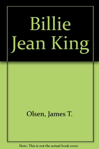 Billie Jean King : The Lady of: James T. Olsen
