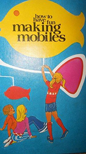 How to Have Fun Making Mobiles (Creative Craft Book): Creative Educational Society (Mankato, Minn.)...