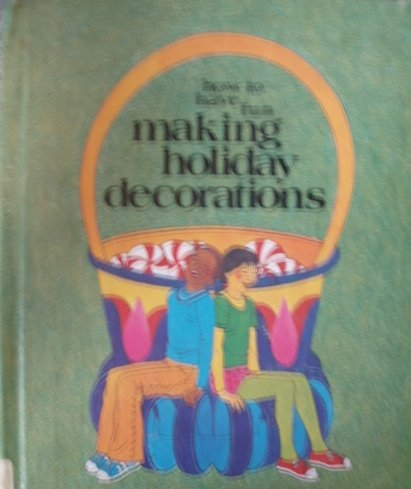 How to Have Fun Making Holiday Decorations: Wagner, Lee