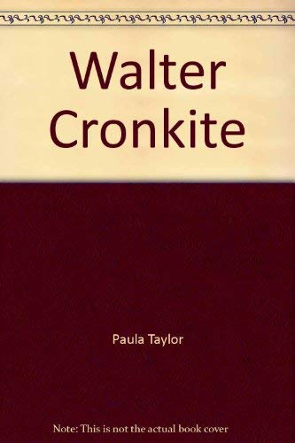 Walter Cronkite: This is Walter Cronkite (Creative education close-ups) (0871914247) by Paula Taylor