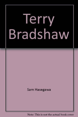 Terry Bradshaw (Creative education sports superstars) (9780871915429) by Hasegawa, Sam
