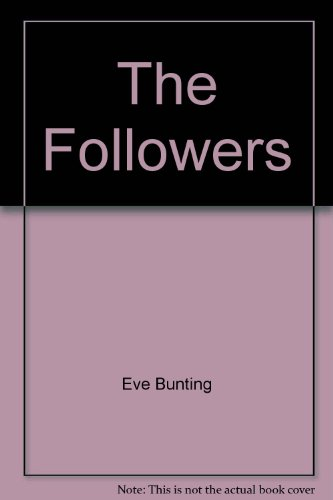 The followers (Creative science fiction): Eve Bunting