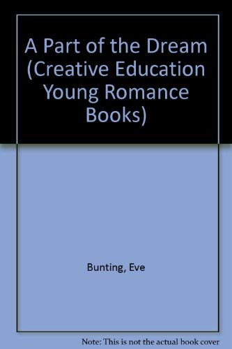 9780871916389: A part of the dream (Creative Education young romance books)