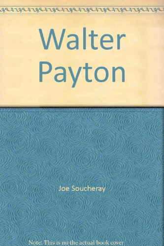 Walter Payton (Creative Education sports superstars): Joe Soucheray