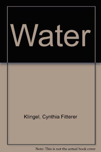 Water (9780871917409) by Cynthia Fitterer Klingel