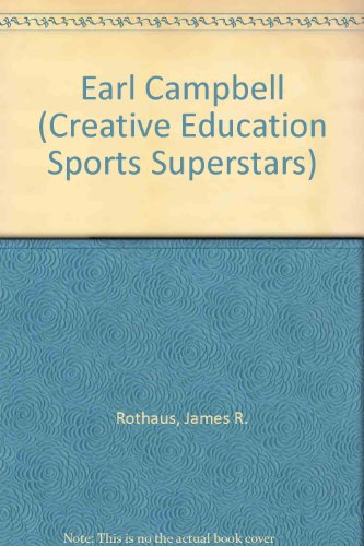 Earl Campbell (Creative Education Sports Superstars): Rothaus, James R.