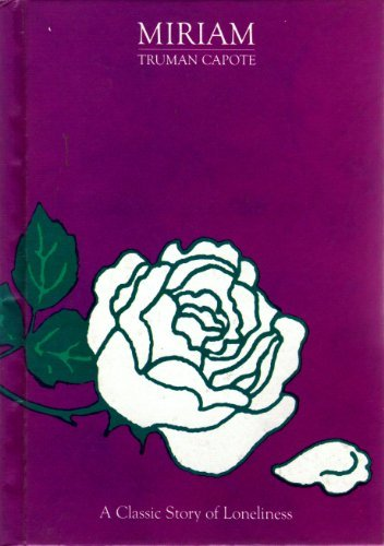 Miriam: A Classic Story of Loneliness: Truman Capote