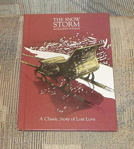 The Snow Storm (Creative Classic Series) (0871919230) by Pushkin, Aleksandr Sergeevich; GrandPre, Mary; Redpath, Ann
