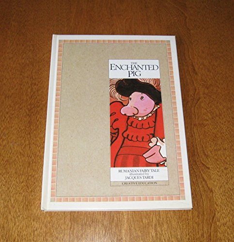 The Enchanted Pig (Fairy Tales) (Creative's Collection of Fairy Tales): Jacques Tardi