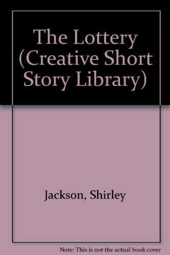 The Lottery (Creative Classic Series): Jackson, Shirley