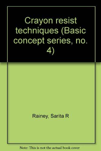 9780871920492: Crayon resist techniques (Basic concept series, no. 4)