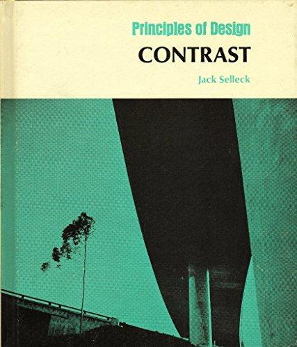 Principles of Design: Contrast (Design Concepts): Jack Selleck