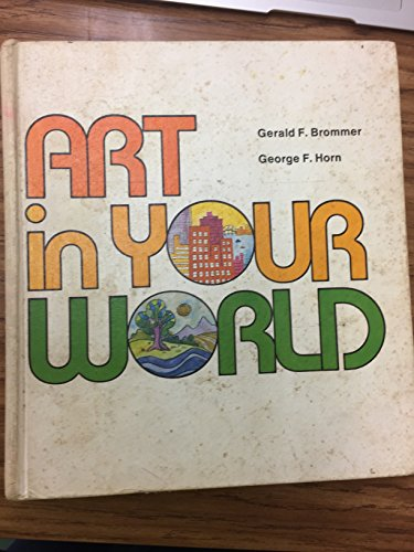 9780871920836: Art in Your World