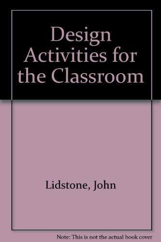 Design Activities for the Classroom: Roger Kerkham; John