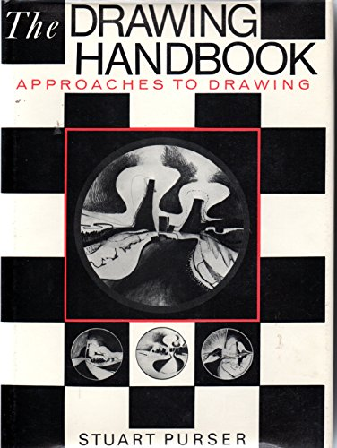 The Drawing Handbook: Purser, Stuart R.