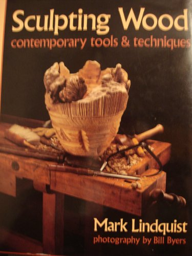 9780871921772: Sculpting Wood: Contemporary Tools and Techniques