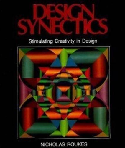 9780871921987: Design Synectics: Stimulating Creativity in Design