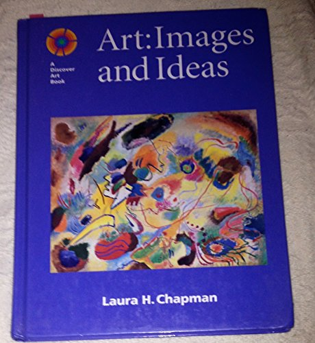 9780871922311: Art: Images and Ideas (Discover Art Series)