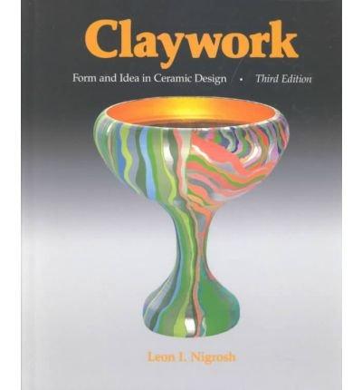 9780871922854: Claywork: Form And Idea In Ceramic Design (Revised)