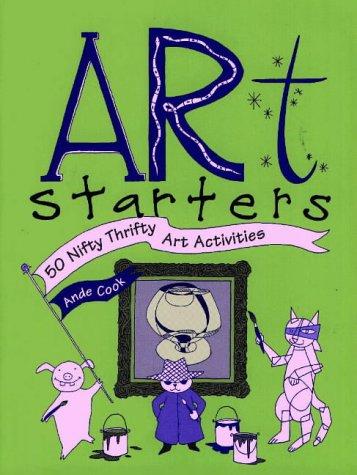 9780871923035: Art Starters: 50 Nifty Thrifty Art Activities