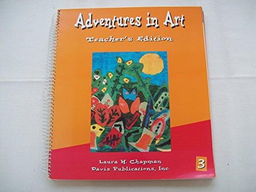 9780871923257: Adventures in Art: Teacher's Edition Level 3