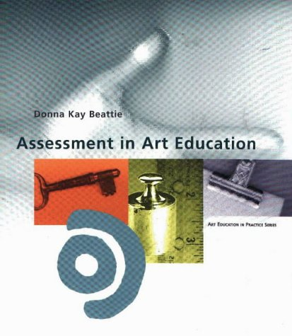 9780871923639: Assessment in Art Education (Art Education in Practice)