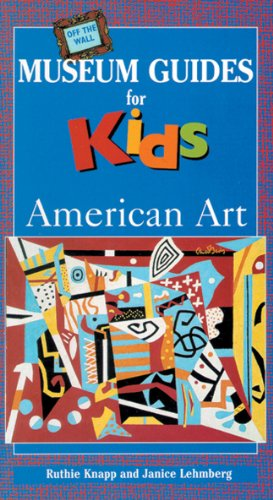9780871923868: Off the Wall Museum Guides for Kids: American Art