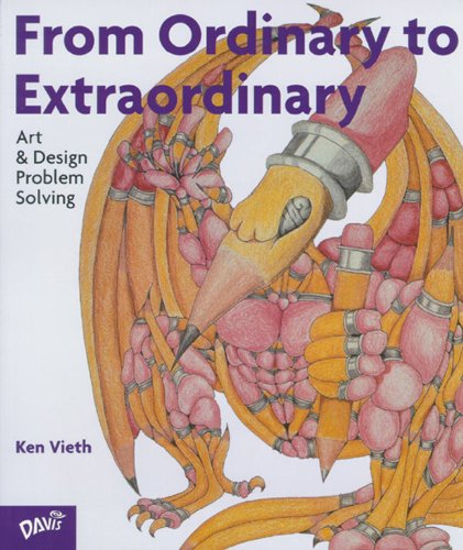 9780871923875: From Ordinary To Extraordinary: Art & Design Problem Solving